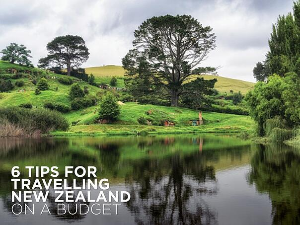 6 Tips for travelling New Zealand on a Budget