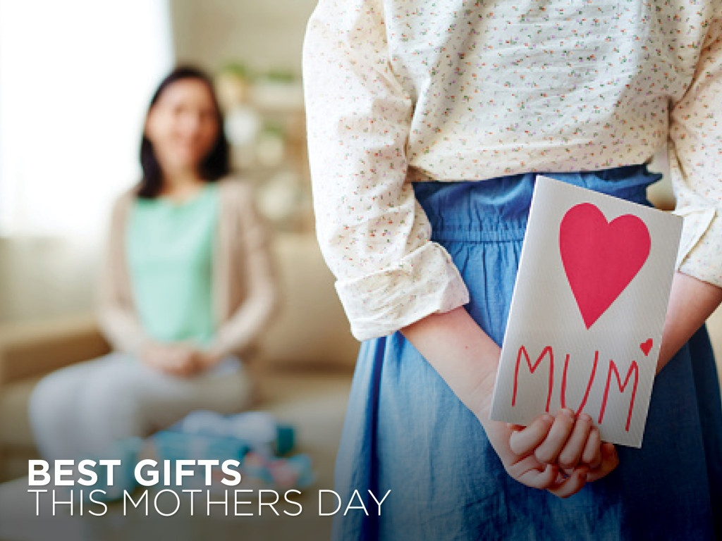 Best gifts this Mothers Day