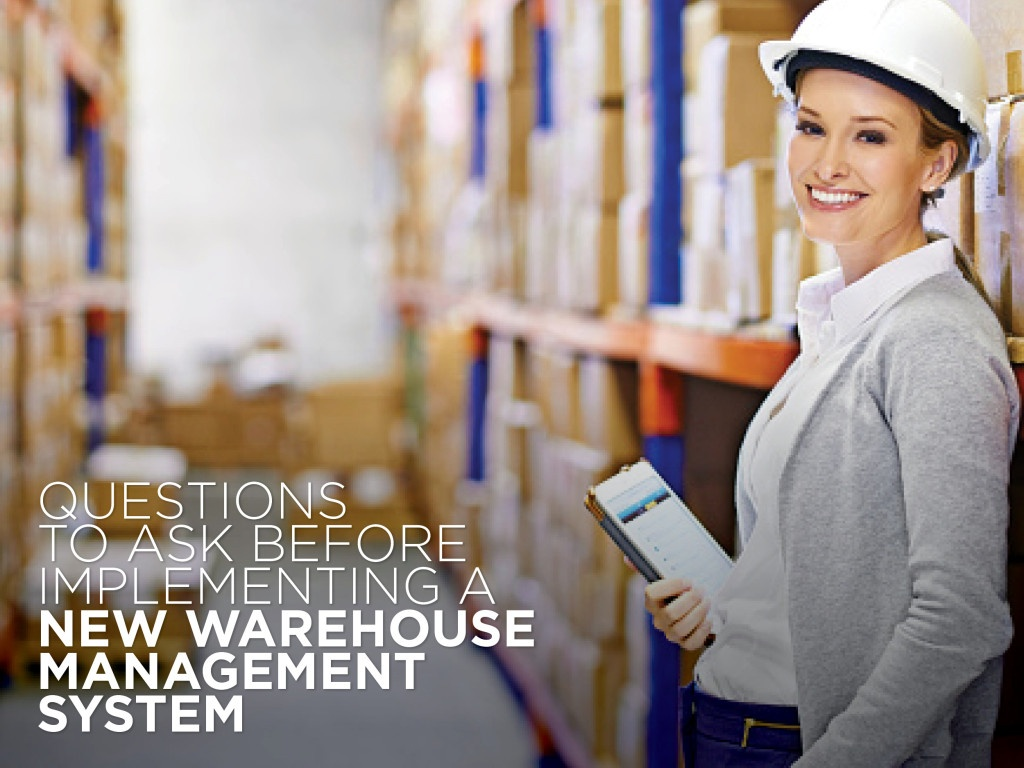 Questions to Ask before Implimenting a new Warehouse Management System