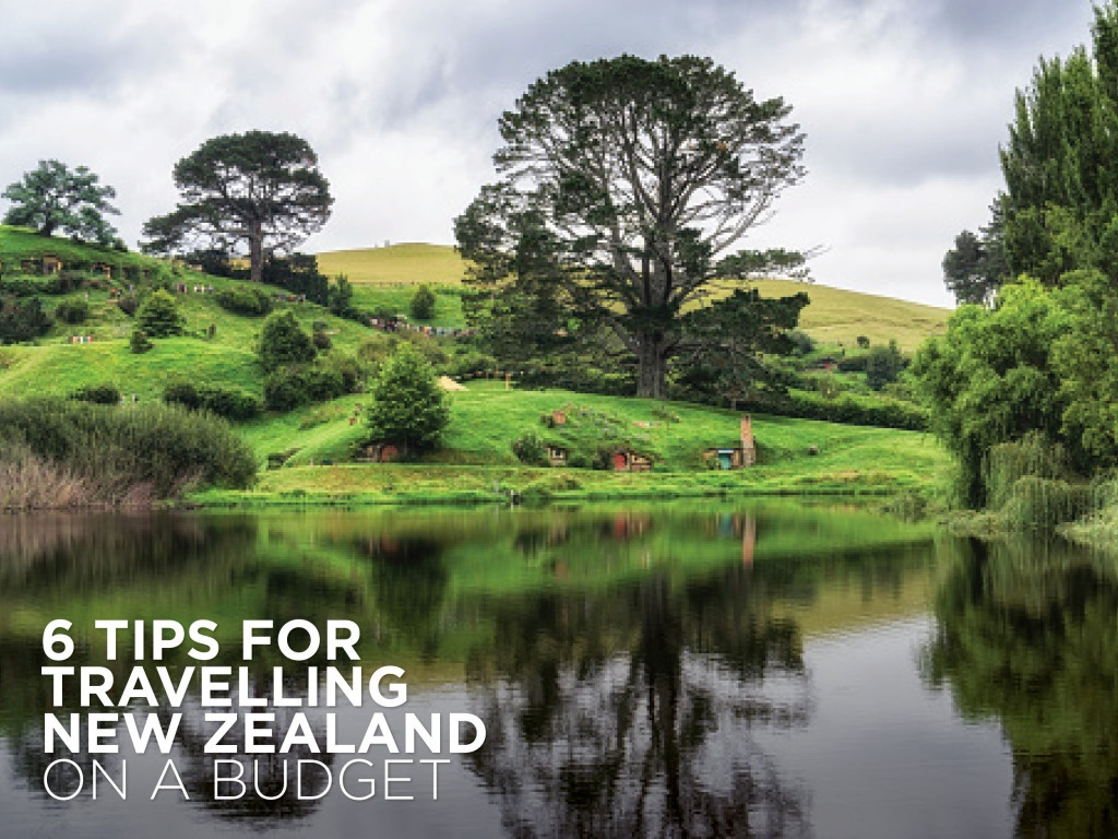 6 Tips for Travelling to New Zealand on a Budget